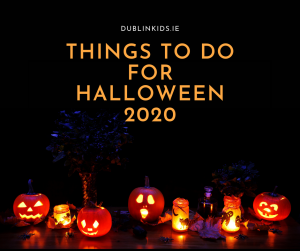 Things to do for Halloween 2020 in Ireland